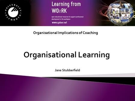 Jane Stubberfield Organisational Implications of Coaching.