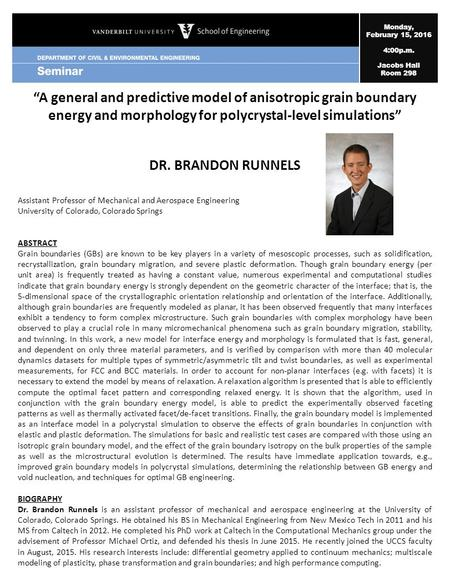 "Monday, February 15, 2016 4:00p.m. Jacobs Hall Room 298 ""A general and predictive model of anisotropic grain boundary energy and morphology for polycrystal-level."