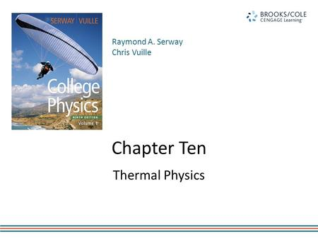 Raymond A. Serway Chris Vuille Chapter Ten Thermal Physics.