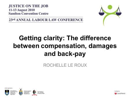 Getting clarity: The difference between compensation, damages and back-pay ROCHELLE LE ROUX.