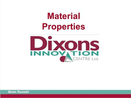 Material Properties Brian Russell. Exam expectations Knowledge about the properties of materials is often tested in the written paper. You are expected.