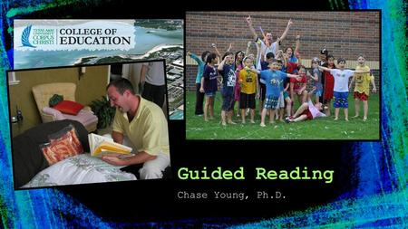 Chase Young, Ph.D. Guided Reading. Assessments Levels…