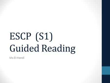ESCP (S1) Guided Reading Ms El-Hendi. Part 2: Understanding Expository Text Class Discussion.
