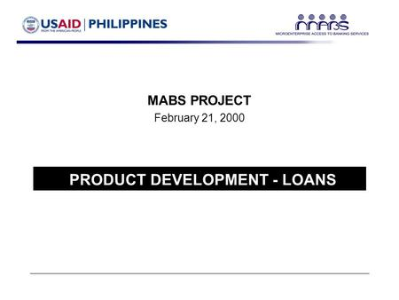 PRODUCT DEVELOPMENT - LOANS MABS PROJECT February 21, 2000.
