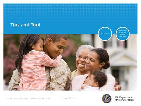 VETERANS BENEFITS ADMINISTRATION Tips and Tool June 2016.