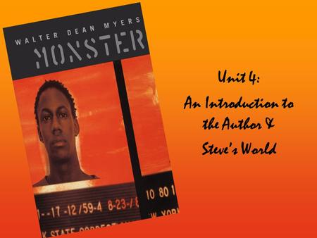 Unit 4: An Introduction to the Author & Steve's World.