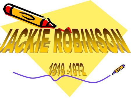 THE LIFE OF JACKIE ROBINSON Jackie Robinon a man with a lot of achievements.