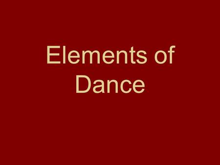 Elements of Dance.