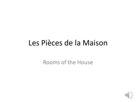 Les Pièces de la Maison Rooms of the House Le salon.
