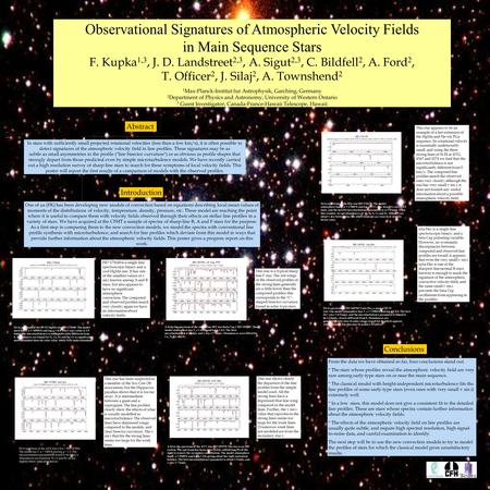 Observational Signatures of Atmospheric Velocity Fields in Main Sequence Stars F. Kupka 1,3, J. D. Landstreet 2,3, A. Sigut 2,3, C. Bildfell 2, A. Ford.