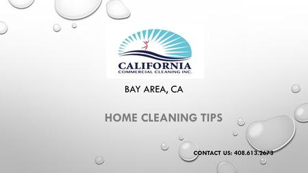 BAY AREA, CA HOME CLEANING TIPS CONTACT US: 408.613.2673.