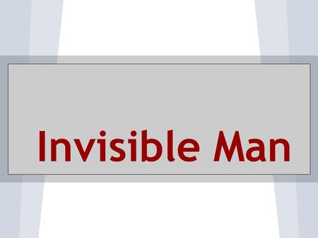 Invisible Man. Intro Aleah, Linnette, Grant, The Boy Chapters (2-7)