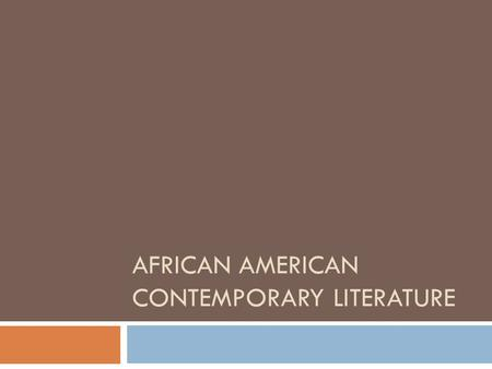AFRICAN AMERICAN CONTEMPORARY LITERATURE. The Changing Face of African American Literature  From the Roaring 20's to the volatile, depressed 1930's 