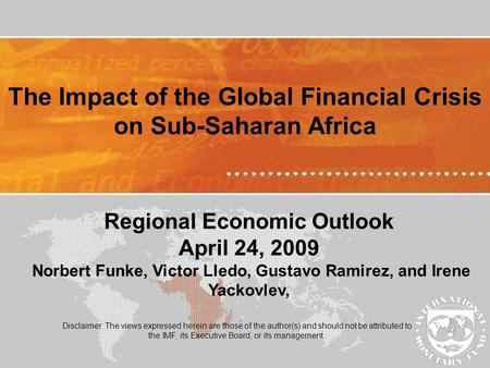 Disclaimer: The views expressed herein are those of the author(s) and should not be attributed to the IMF, its Executive Board, or its management. The.