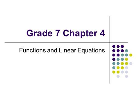 Grade 7 Chapter 4 Functions and Linear Equations.