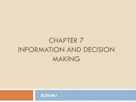 CHAPTER 7 INFORMATION AND DECISION MAKING BOH4M1.
