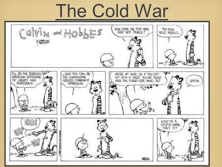 The Cold War US History. The Cold War After World War II ended, the relationship between the US and Soviets fell apart.