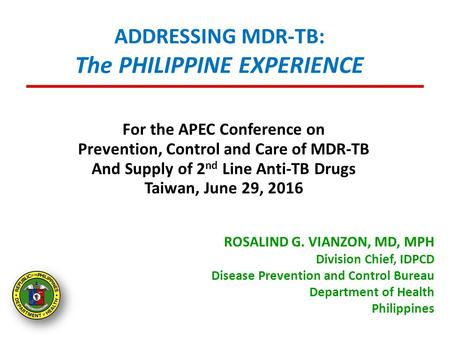 ADDRESSING MDR-TB: The PHILIPPINE EXPERIENCE