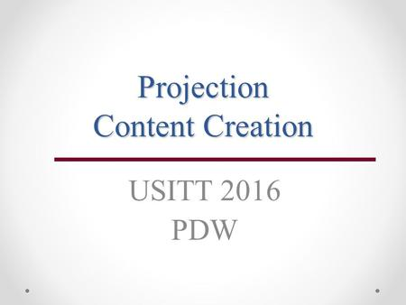 Projection Content Creation USITT 2016 PDW. Photoshop.