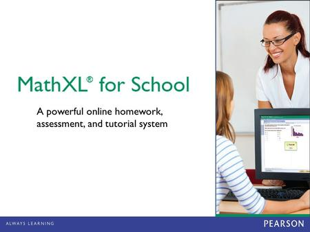 A powerful online homework, assessment, and tutorial system.