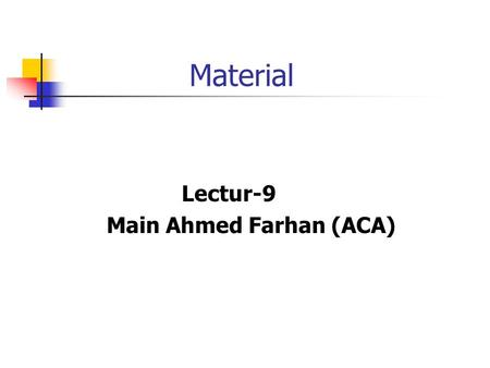 Material Lectur-9 Main Ahmed Farhan (ACA). Inventory Control System 1. <strong>Order</strong> level. 2. Maximum stock level. 3. Minimum stock level. 4. Danger level.