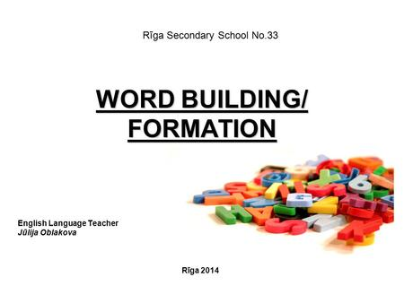 WORD BUILDING/ FORMATION