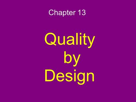 Chapter 13 Quality by Design.