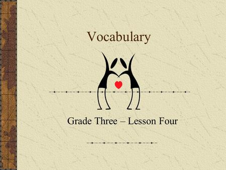 Vocabulary Grade Three – Lesson Four. When people use violence to solve problems, people get hurt or die.