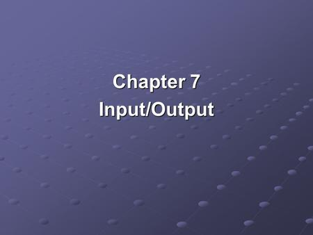 Chapter 7 Input/Output. Input/Output Problems Wide variety of peripherals Delivering different amounts of data Delivering different amounts of data At.