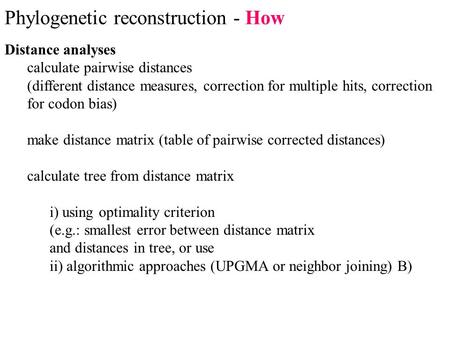 Phylogenetic reconstruction - How Distance analyses calculate pairwise distances (different distance measures, correction for multiple hits, correction.