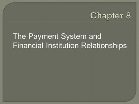 The Payment System and Financial Institution Relationships.