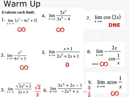 Warm Up 1. 2. 3. 4. 5. 6. 7. 8. 9. DNE. 13.5 Sums of Infinite Series.