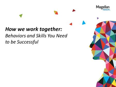 How we work together: Behaviors and Skills You Need to be Successful.