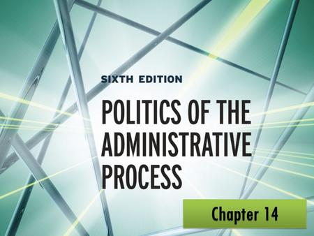 Chapter 14: Administrative Accountability, Effectiveness, Politics.