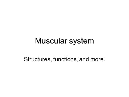 Muscular system Structures, functions, and more..