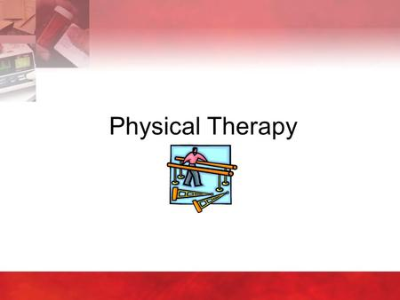 Physical Therapy. Copyright © 2004 by Thomson Delmar Learning. ALL RIGHTS RESERVED.2 What Is Physical Therapy  Assists with ambulation –Canes –Crutches.