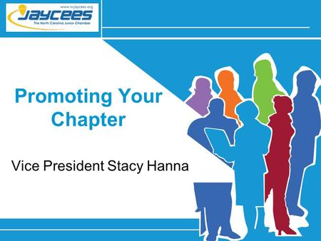 Promoting Your Chapter Vice President Stacy Hanna.