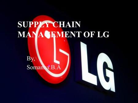 SUPPLY CHAIN MANAGEMENT OF LG