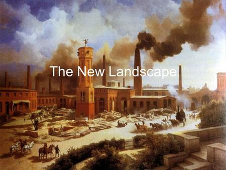 The New Landscape. Urban areas continued to grow… Result: Working class became numerous and with voting reforms, politically powerful. Demanded attention.