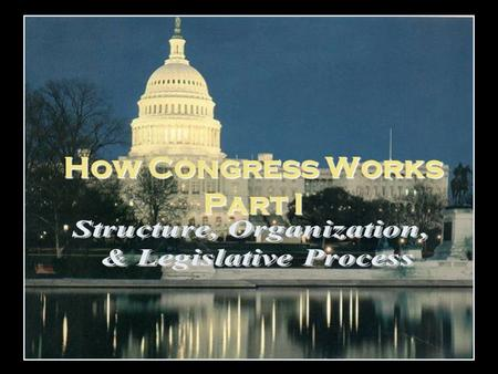 How Congress Works Part I. Who's in Congress? Demographic Profile of the 111th Congress Age Groups Updates Here: