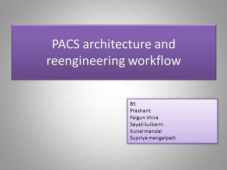 PACS architecture and reengineering workflow