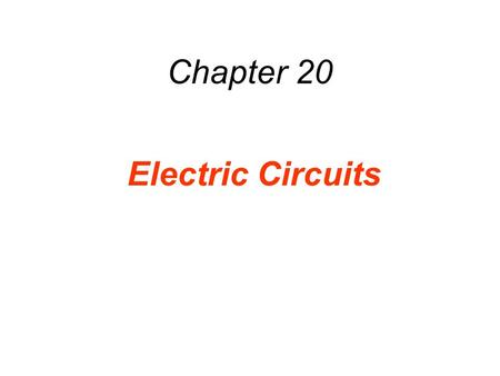 Chapter 20 Electric Circuits. 20.1 Electromotive Force and Current In an electric circuit, an energy source and an energy consuming device are connected.