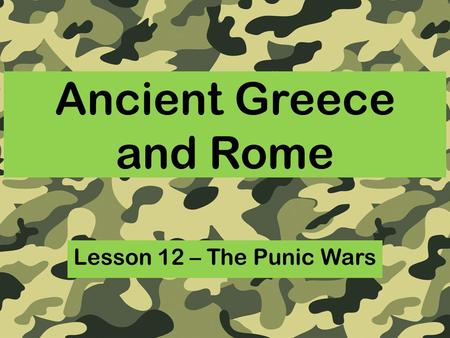 Ancient Greece and Rome Lesson 12 – The Punic Wars.