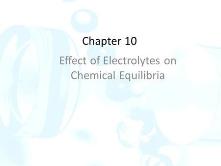 Effect of Electrolytes on Chemical Equilibria