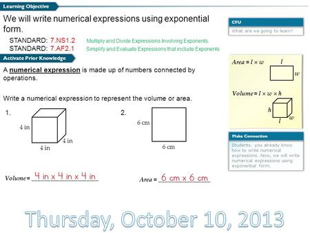 What are we going to learn? CFU Students, you already know how to write numerical expressions. Now, we will write numerical expressions using exponential.