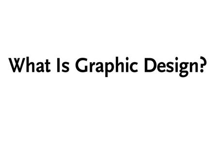 Graphic design in our culture lacks clear boundaries that give it a simple definition. Graphic design in our culture lacks clear boundaries that give.