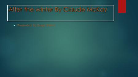 After the winter By Claude McKay