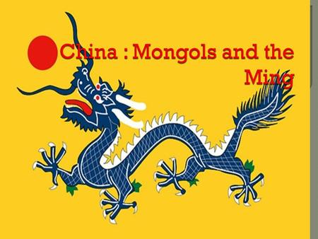  About fifty years after Chinggis's death, the unified Mongol empire divided into four successor empires called khanates: 1) China and part of Mongolia,