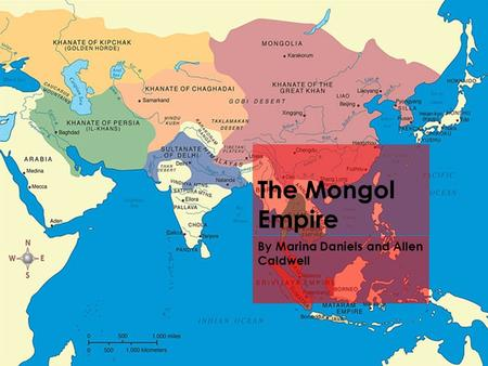 The Mongol Empire By Marina Daniels and Allen Caldwell.
