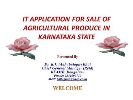 IT APPLICATION FOR SALE OF AGRICULTURAL PRODUCE IN KARNATAKA STATE.